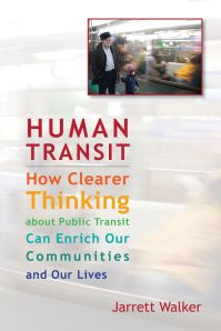 Human Transit by Jarrett Walker