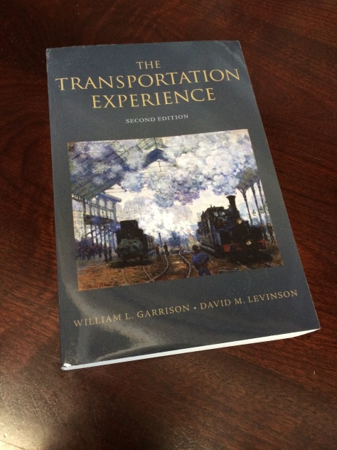 The Transportation Experience: Second Edition by William Garrison and David Levinson
