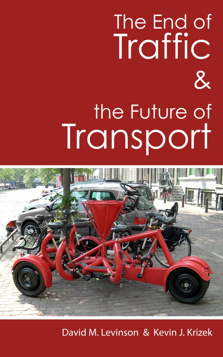 The End of Traffic and the Future of Transport, by David M. Levinson and Kevin J. Krizek