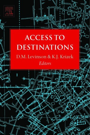 Access to Destinations. Edited by D.M. Levinson and K.J. Krizek