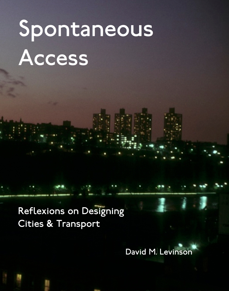 Spontaneous Access: Reflexions on Designing Cities and Transport by David Levinson