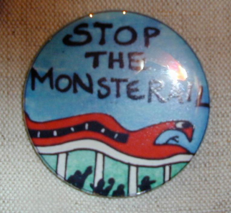 Stop the Monsterail. Button opposing the installation of Sydney Monorail. Photo taken at Powerhouse Museum.