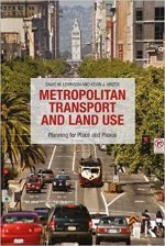Metropolitan Transport and Land Use: Planning for Place and Plexus, by David M. Levinson and Kevin J. Krizek.