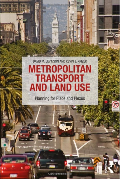 Metropolitan Transport and Land Use by David Levinson and Kevin Krizek